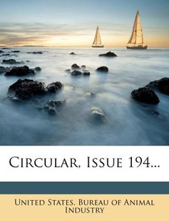Circular, Issue 194... by United States Bureau of Animal Industry (9781278945569) - PaperBack - History