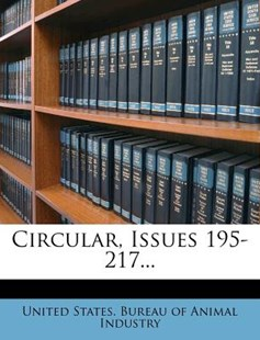 Circular, Issues 195-217... by United States Bureau of Animal Industry (9781279060216) - PaperBack - History