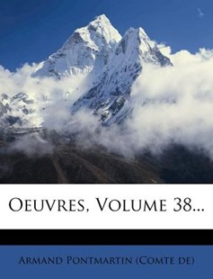 Oeuvres, Volume 38... by Armand Pontmartin (Comte De) (9781279354766) - PaperBack - History