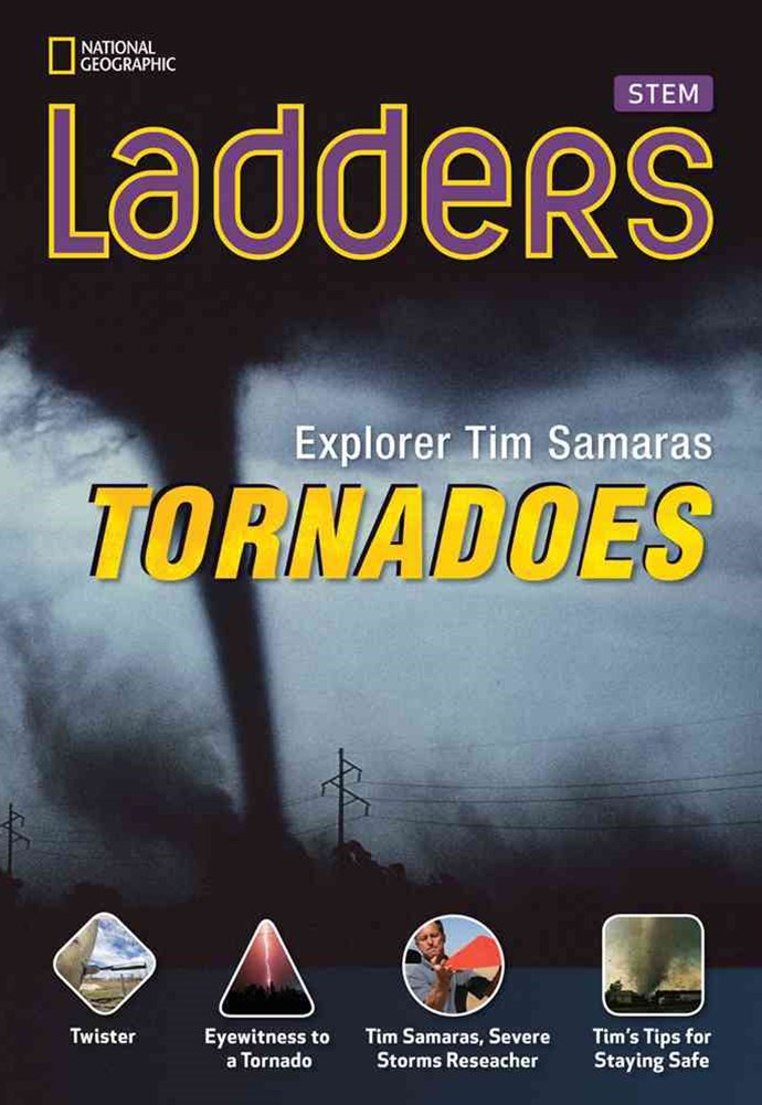 Ladders Science 4: Explorer Tim Samaras: Tornadoes (below-level)