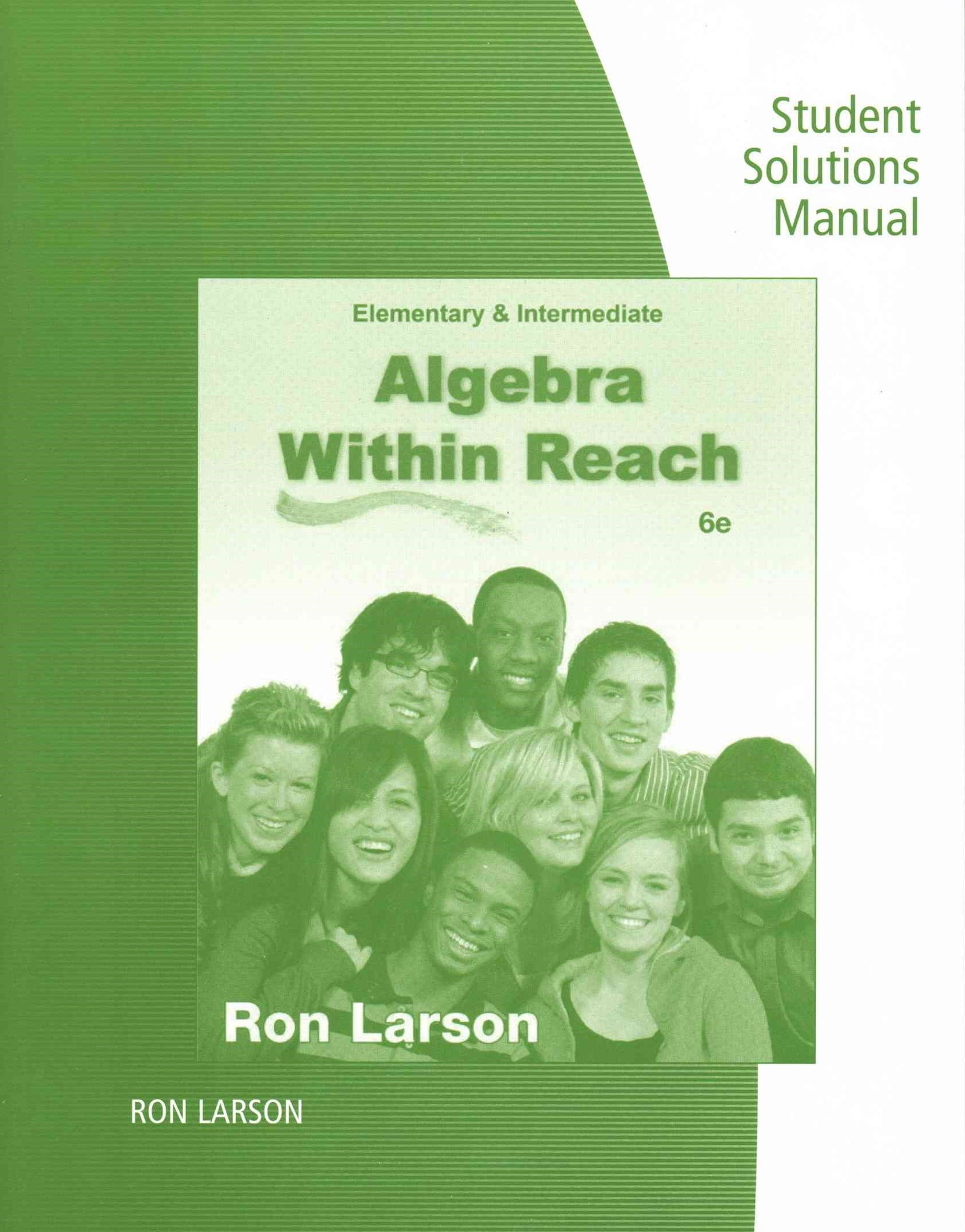 Student Solutions Manual for Larson's Elementary and Intermediate  Algebra: Algebra Within Reach, 6th