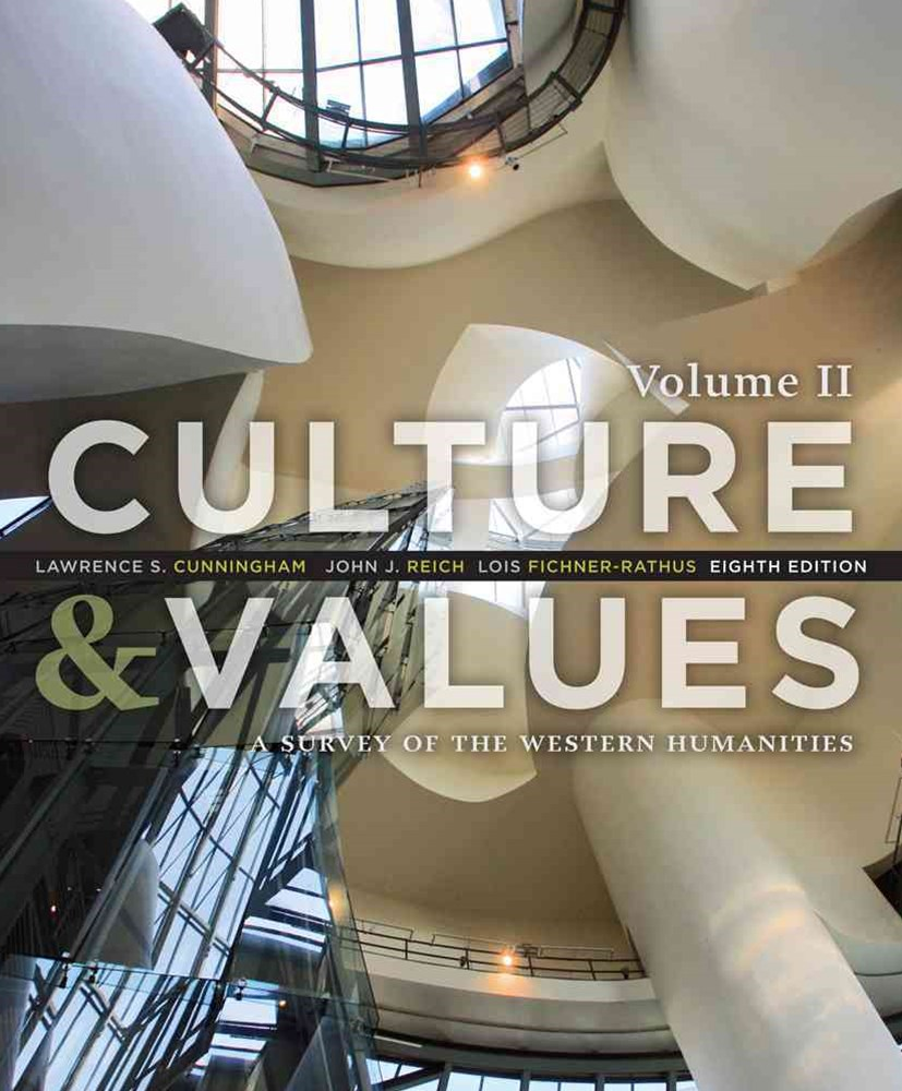 Culture and Values : A Survey of the Western Humanities, Volume 2