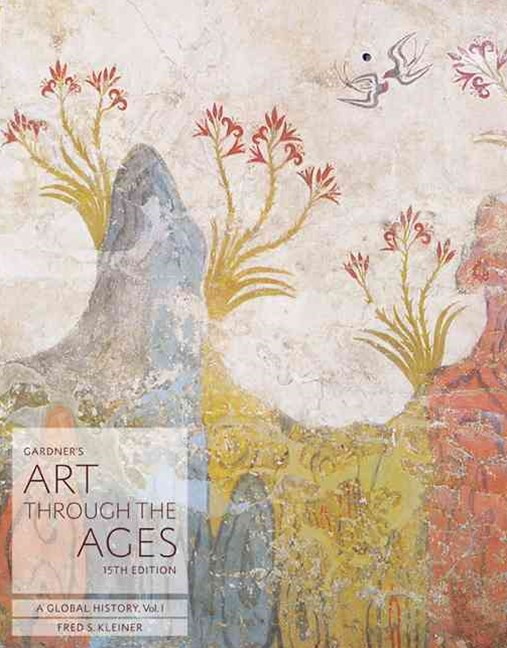 Gardner's Art through the Ages : A Global History, Volume I