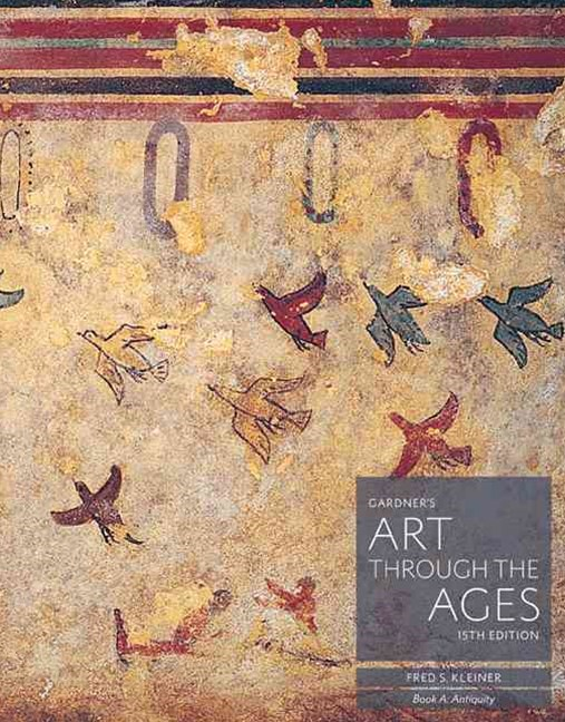 Gardner's Art through the Ages : Backpack Edition, Book A: Antiquity