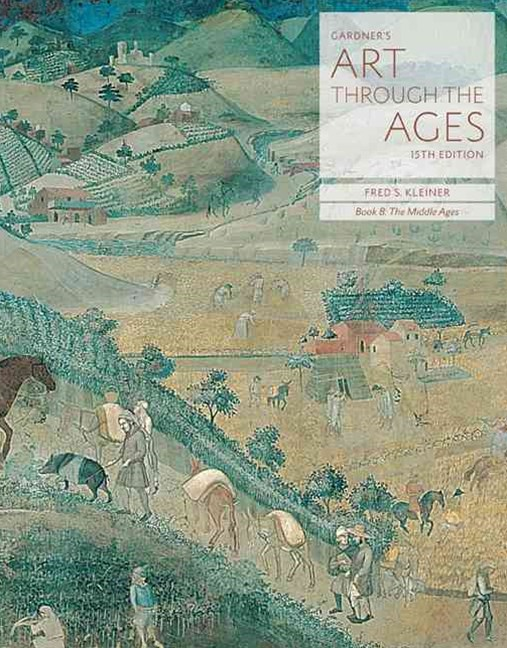 Gardner's Art through the Ages : Backpack Edition, Book B: The Middle  Ages