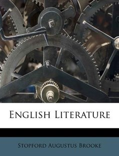 English Literature by Stopford Augustus Brooke (9781286193167) - PaperBack - History