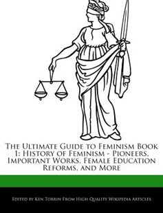 The Ultimate Guide to Feminism Book 1 by Ken Torrin (9781286286494) - PaperBack - Social Sciences