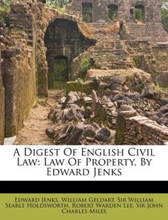 A Digest of English Civil Law by Edward Jenks, William Geldart, Sir William Searle Holdsworth (9781286293478) - PaperBack - History