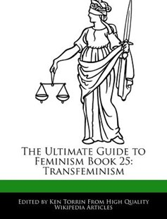 The Ultimate Guide to Feminism Book 25 by Ken Torrin (9781286371855) - PaperBack - Social Sciences