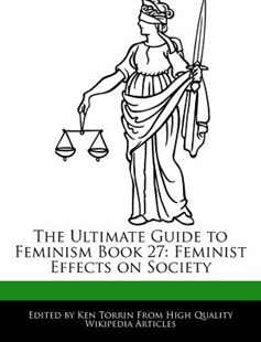 The Ultimate Guide to Feminism Book 27 by Ken Torrin (9781286374634) - PaperBack - Social Sciences