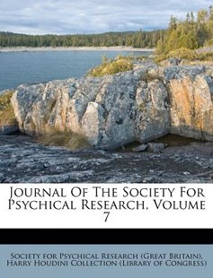 Journal of the Society for Psychical Research, Volume 7 by Society for Psychical Research (Great Br, Harry Houdini Collection (Library of Con (9781286632314) - PaperBack - History