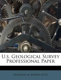 U.S. Geological Survey Professional Paper by US Geological Survey Library (9781286782170) - PaperBack - History