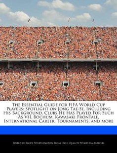 The Essential Guide for Fifa World Cup Players by Bruce Worthington (9781286821916) - PaperBack - Sport & Leisure