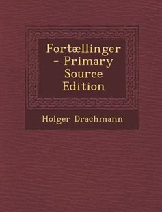 Fortaellinger by Holger Drachmann (9781287471493) - PaperBack - Modern & Contemporary Fiction General Fiction
