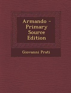 Armando - Primary Source Edition by Giovanni Prati (9781287906100) - PaperBack - Reference