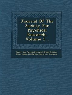 Journal of the Society for Psychical Research, Volume 1... by Society For Psychical Research (Great Br, Harry Houdini Collection (Library of Con (9781288150724) - PaperBack - History
