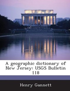 A Geographic Dictionary of New Jersey by Henry Gannett (9781288860494) - PaperBack - Politics