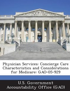 Physician Services by U. S. Government Accountability Office ( (9781289000158) - PaperBack - Politics