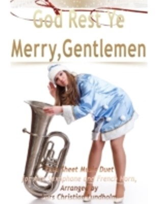 God Rest Ye Merry, Gentlemen Pure Sheet Music Duet for Alto Saxophone and French Horn, Arranged by Lars Christian Lundholm