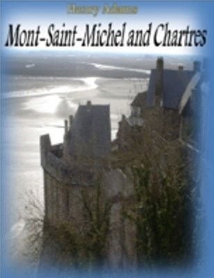 Mont-Saint-Michel and Chartres