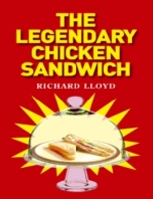 Legendary Chicken Sandwich