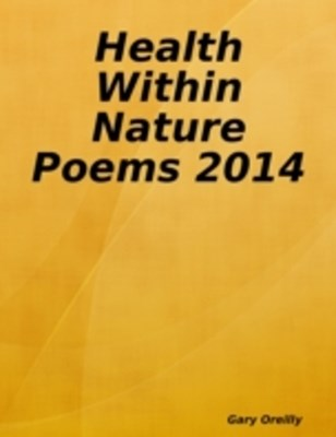 Health Within Nature Poems 2014