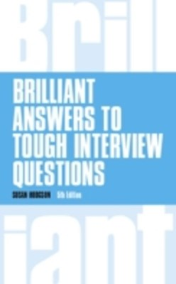 Brilliant Answers to Tough Interview Questions