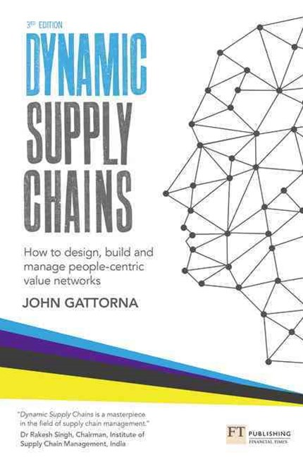Dynamic Supply Chains: How to design, build and manage people-centric value networks