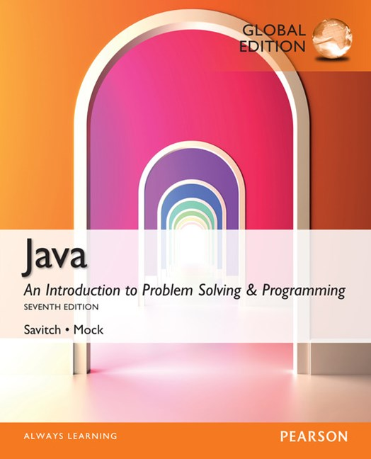 Java: An Introduction to Problem Solving & Programming, Global Edition