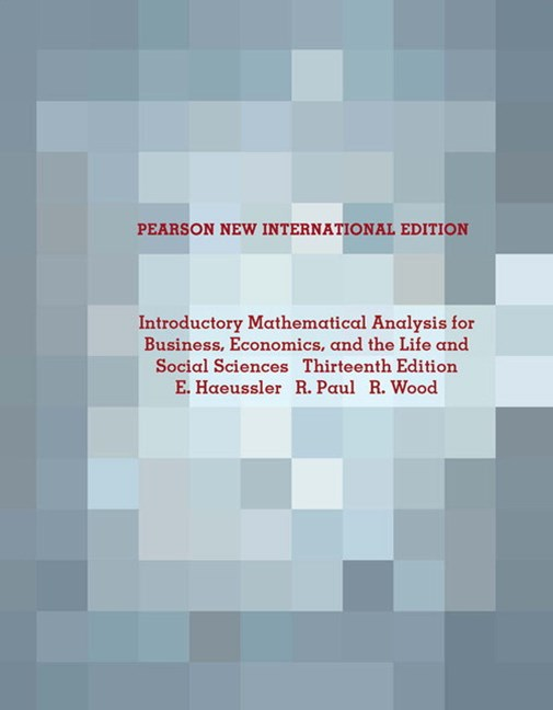 Introductory Mathematical Analysis for Business, Economics, and the Life and Social Sciences, Pearson New International Edition
