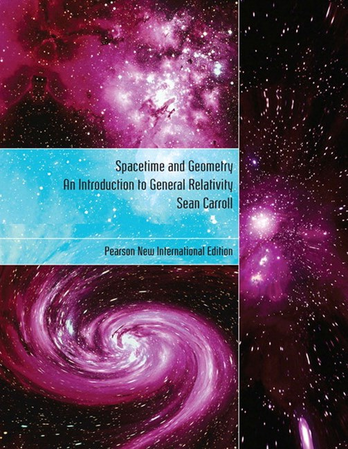 Spacetime and Geometry: Pearson New International Edition: An Introduction to General Relativity