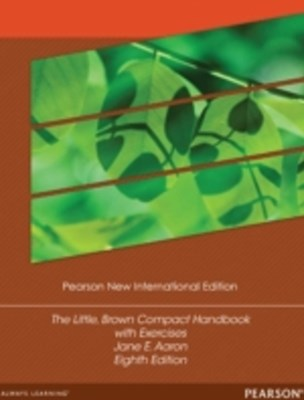 Little, Brown Compact Handbook with Exercises: Pearson New International Edition