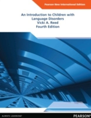 Introduction to Children with Language Disorders: Pearson New International Edition