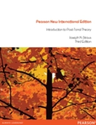 Introduction to Post-Tonal Theory: Pearson New International Edition