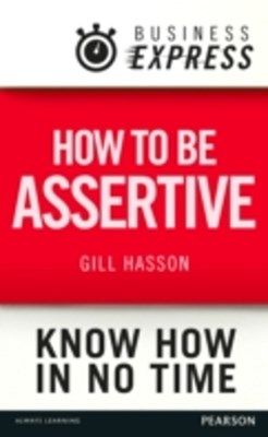 Business Express: How to be assertive