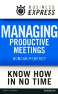 (ebook) Business Express: Managing productive meetings - Business & Finance Business Communication