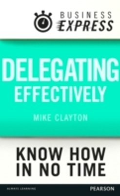 (ebook) Business Express: Delegating effectively