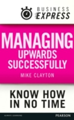 (ebook) Business Express: Managing upwards successfully