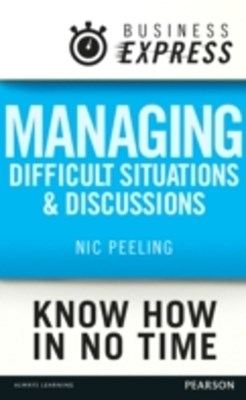 (ebook) Business Express: Managing difficult situations and discussions