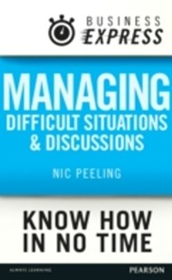 (ebook) Business Express: Managing difficult situations and discussions - Business & Finance Business Communication