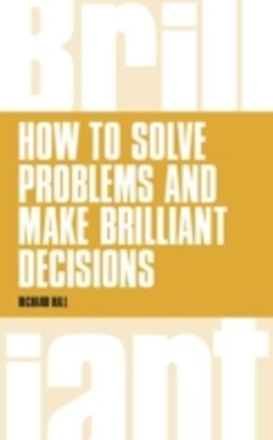 (ebook) How to Solve Problems and Make Brilliant Decisions