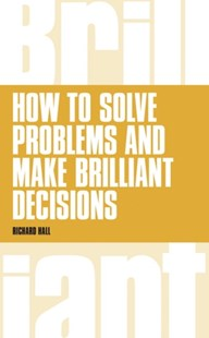 (ebook) How to Solve Problems and Make Brilliant Decisions - Business & Finance Management & Leadership