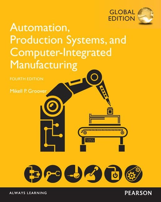 Automation, Production Systems and Computer-Integrated Manufacturing, Global Edition