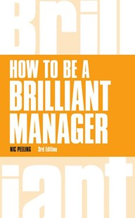 How to be a Brilliant Manager by Nic Peeling (9781292083322) - PaperBack - Business & Finance Careers