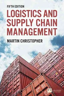 Logistics & Supply Chain Management by Martin Christopher (9781292083797) - PaperBack - Business & Finance Management & Leadership