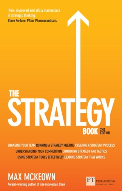 Strategy Book: How to Think and Act Strategically to Deliver Outstanding Results