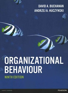 Organizational Behaviour by David Buchanan, Andrzej Huczynski (9781292092881) - PaperBack - Business & Finance Organisation & Operations