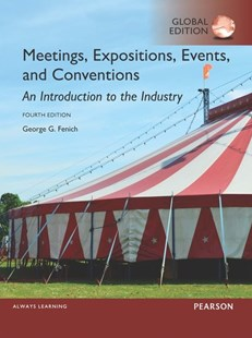 Meetings, Expositions, Events and Conventions: An Introduction to the Industry, Global Edition by George G. Fenich (9781292093765) - PaperBack - Business & Finance Careers