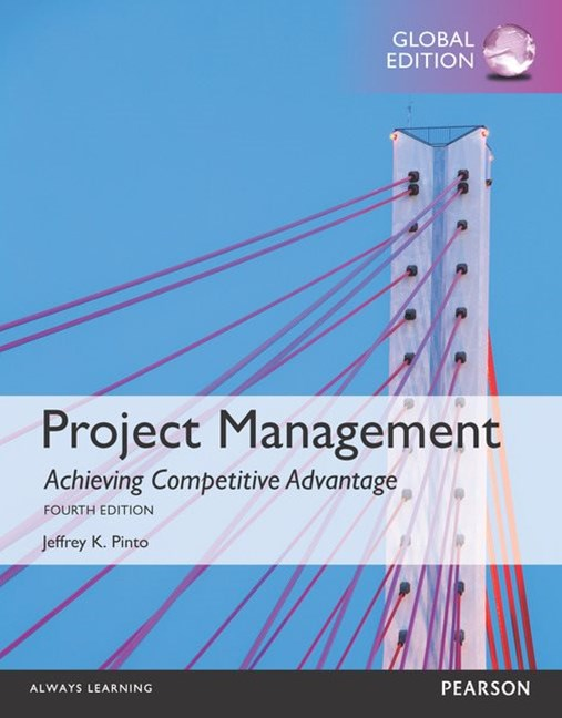 Project Management: Achieving Competitive Advantage, Global Edition