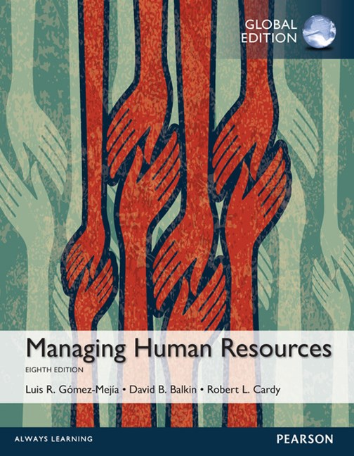 Managing Human Resources, Global Edition